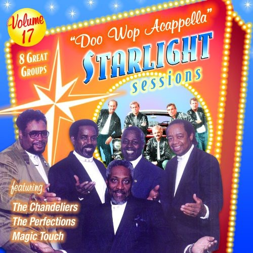 Doo Wop Acappella Starlight Sessions, Vol. 17