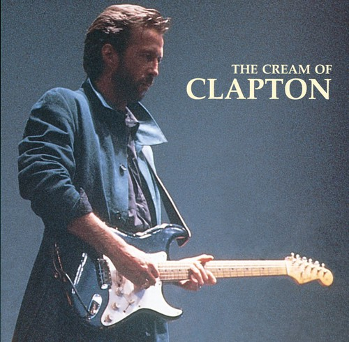 Eric Clapton-Cream of Clapton