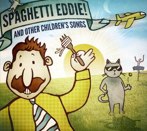Spaghetti Eddie & Other Children's Songs