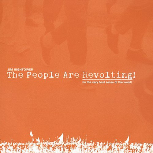 The People Are Revolting: In The Very Best Sense Of That Word