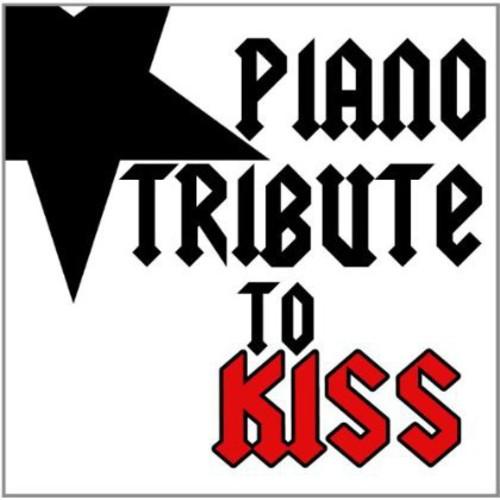 Piano Tribute to Kiss