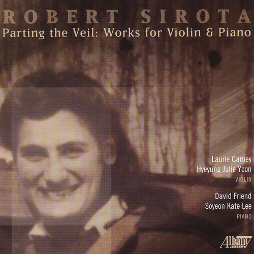 Robert Sirota: Parting the Veil