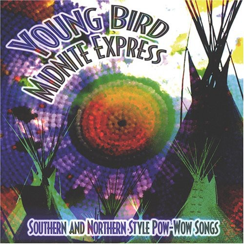 Young Bird-Southern and Northern Style Pow-Wow Song