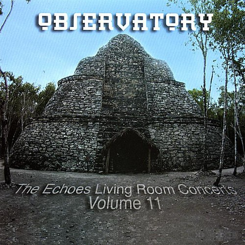 Observatory: The Echoes Living Room Concerts : Vol. 11-Observatory: The Echoes Living Room Concer