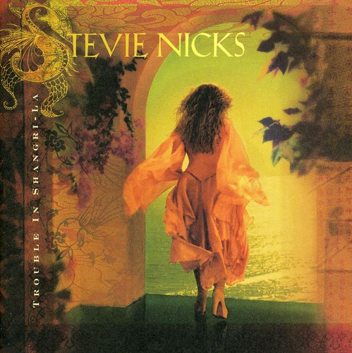 Stevie Nicks-Trouble in Shangri-La