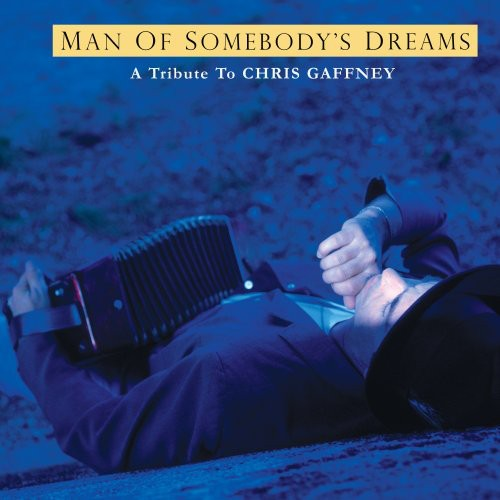 Chris Gaffney Tribute: The Man Of Somebody's Dreams