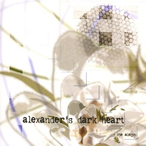 Alexander's Dark Heart : Aleph