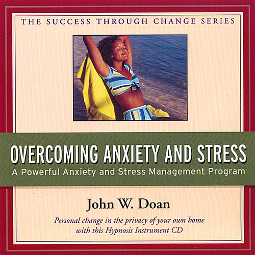Overcoming Anxiety & Stress