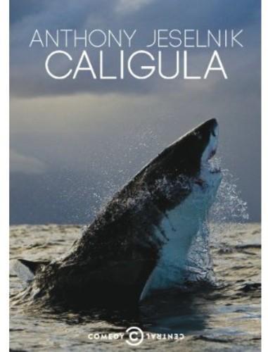 Anthony Jeselnik: Caligula