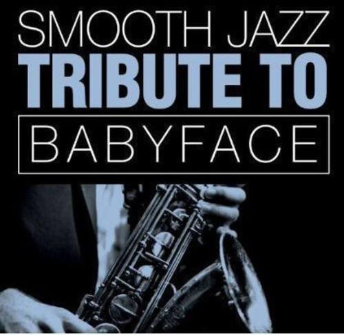 Smooth Jazz Tribute Babyface
