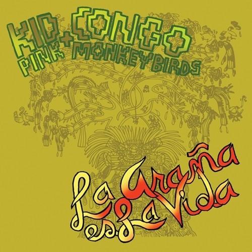 Kid Congo & The Pink Monkey Birds-La Arana Es la Vida