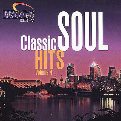 Classic Soul Hits 4: Wdas FM /  Various