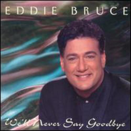 We'll Never Say Goodbye