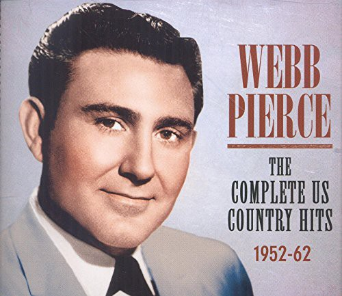 Pierce, Webb : Complete Us Country Hits 1952-62