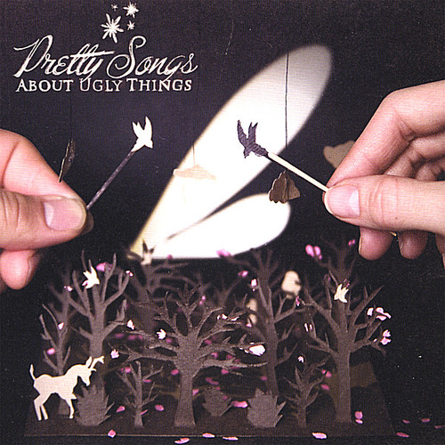 Pretty Songs About Ugly Things