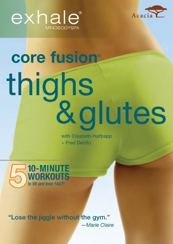 Exhale: Core Fusion Thighs and Glutes