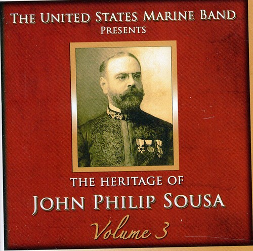 Heritage of John Philip Sousa, Vol. 3