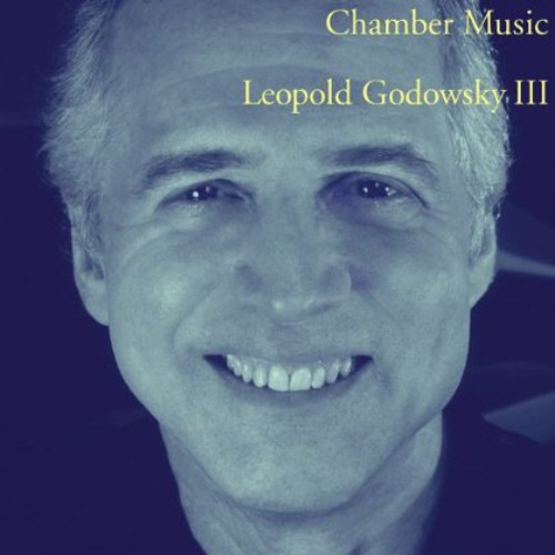 Chamber Music By Leopold Godowsky 3rd