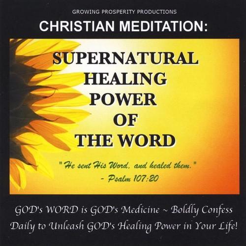 Christian Meditation: Supernatural Healing Power O