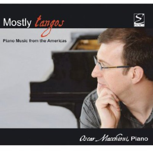 Mostly Tangos. Piano Music from the Americas