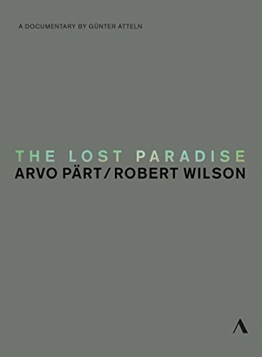Lost Paradise - Arvo Part & Robert Wilson