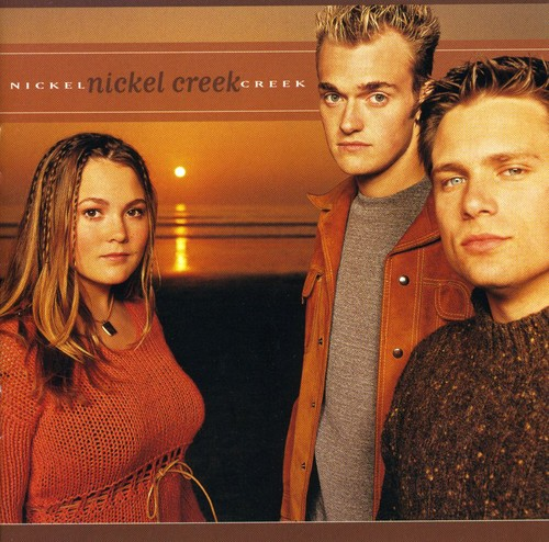 Nickel Creek-Nickel Creek
