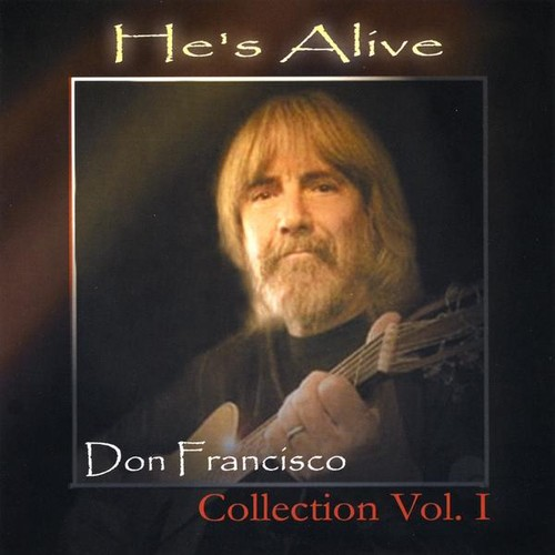 He's Alive: Don Francisco Collection, Vol. 1