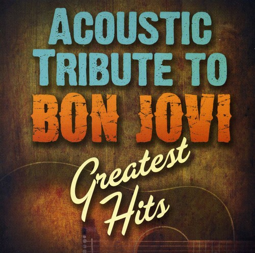 Acoustic Tribute to Bon Jovi Greatest Hits