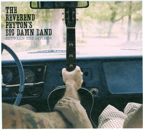 The Reverend Peyton's Big Damn Band-Between the Ditches