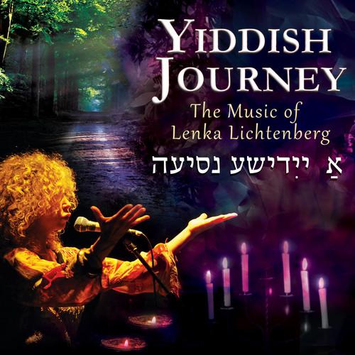 Yiddish Journey: The Music of Lenka Lichtenberg