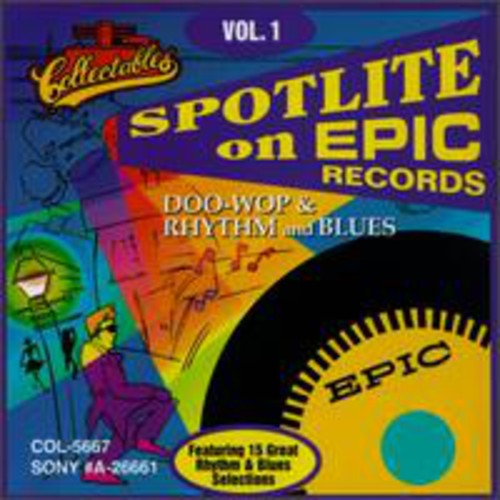 Spotlite On Epic Records: Doo Wop Rhythm and Blues, Vol.1