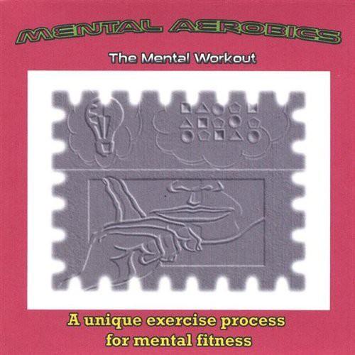 Mental Aerobics-The Mental Workout