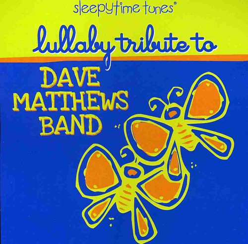 Lullaby Tribute to Dave Mathews Band