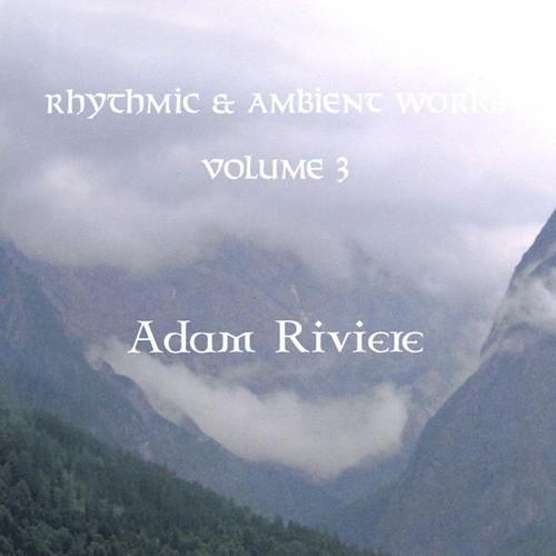Rhythmic And Ambient Works, Vol. 3