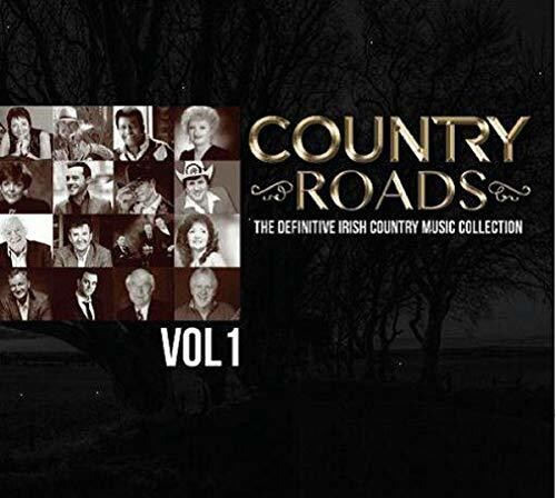Country Roads, Vol. 1: The Definitive Irish Country Music Collection