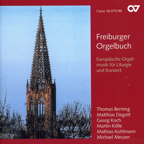 Freiburger Orgelbuch: Europ Ische Orgelmusik