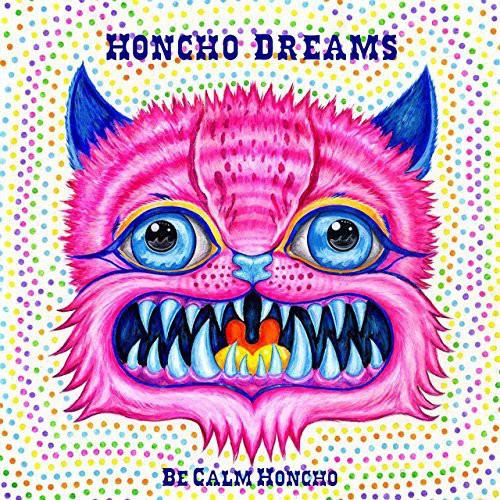 Honcho Dreams