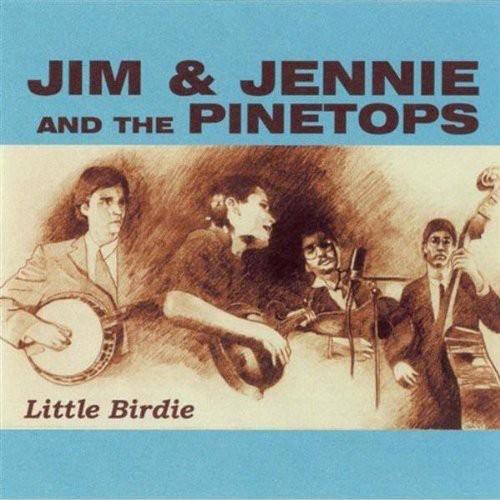 Jim & Jennie & Pinetops-Little Birdie