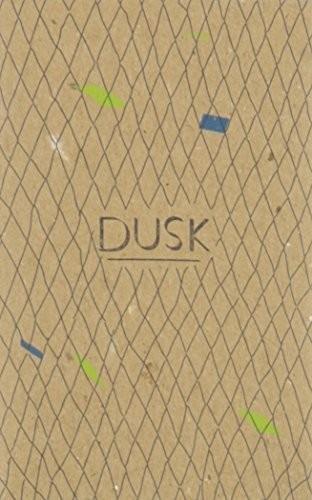 Dawn/ Dusk