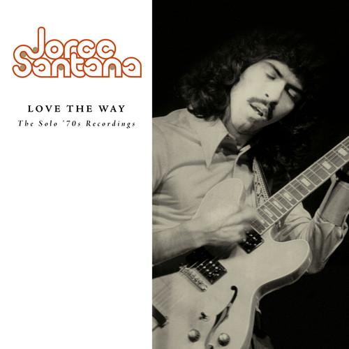 Jorge Santana-Love The Way: Solo '70s Recording