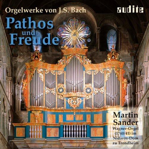 Pathos & Freude: Organ Works By J.S. Bach