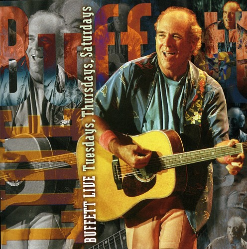Jimmy Buffett-Live: Tuesday/Thursday/Saturday