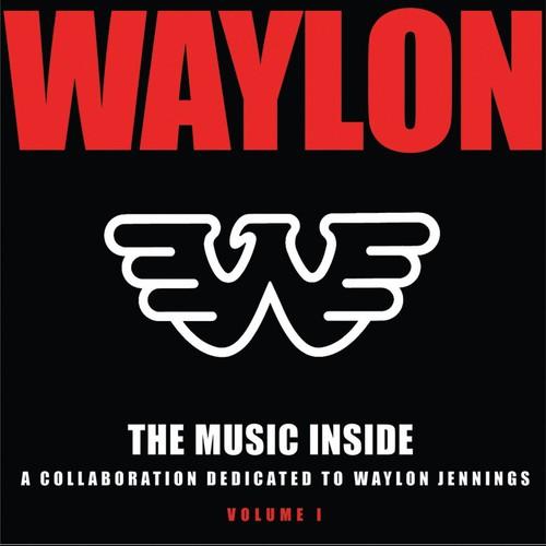 The Music Inside - Collaboration Dedicated To Waylon Jennings, Vol. 1