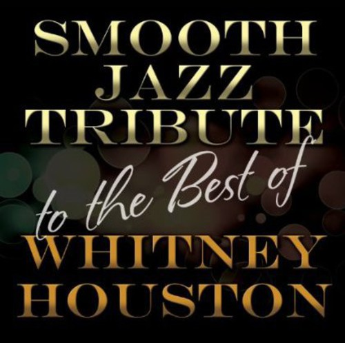 Smooth Jazz Tribute to The Best of Whitney Houston