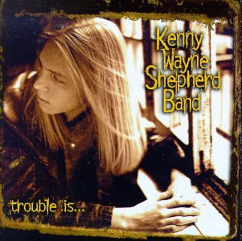 Kenny Wayne Shepherd-Trouble Is