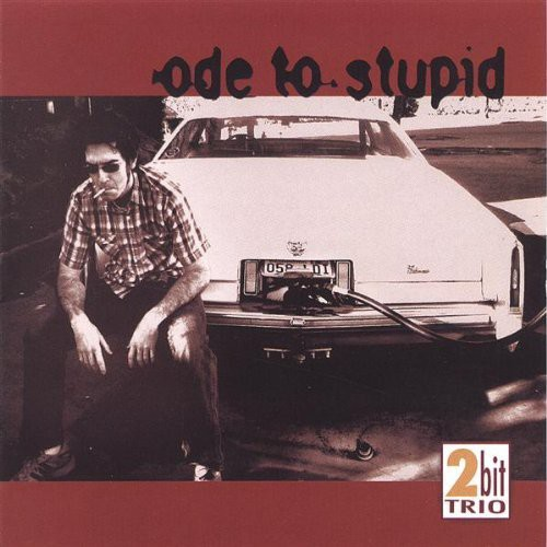 Ode to Stupid