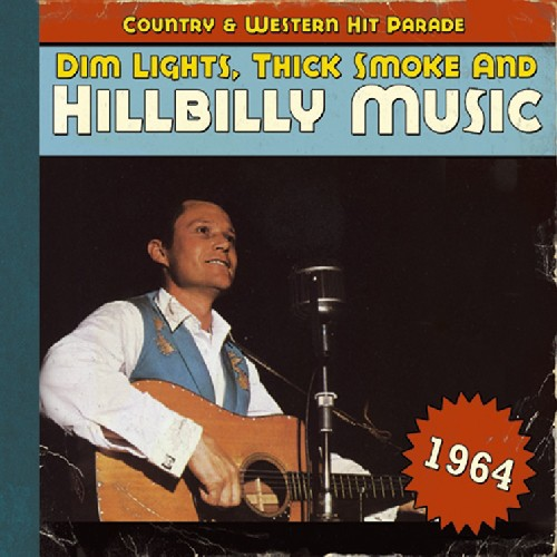 Dim Lights, Thick Smoke and Hillbilly Music, 1964