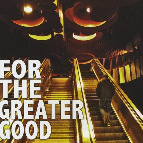 For the Greater Good