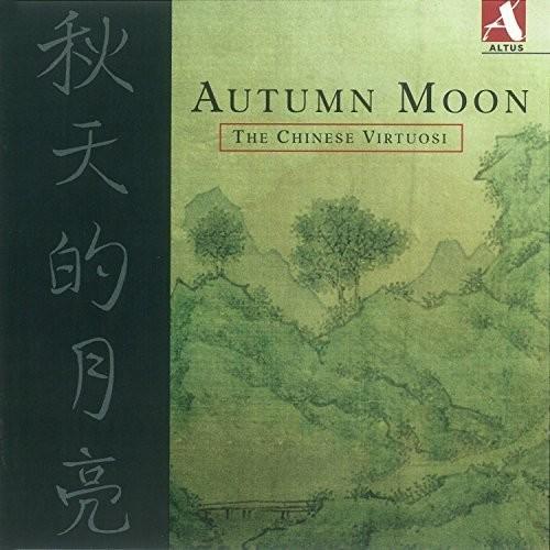 Autumn Moon - the Chinese Virtuosi