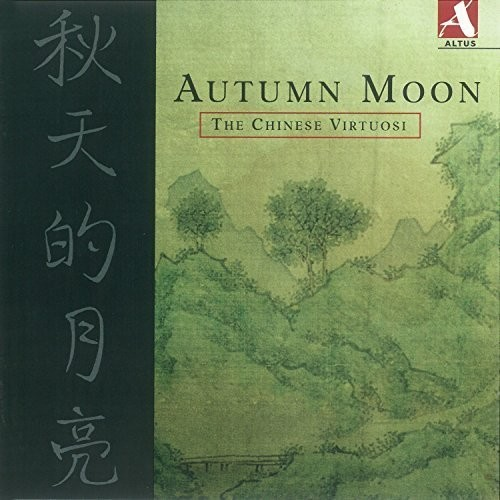 Autumn Moon - the Chinese Virtuosi
